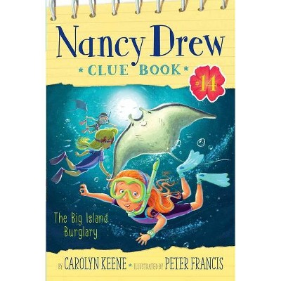 The Big Island Burglary, 14 - (Nancy Drew Clue Book) by  Carolyn Keene (Paperback)