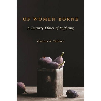 Of Women Borne - (Gender, Theory, and Religion) by  Cynthia Wallace (Paperback)