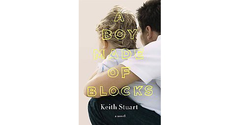 Boy Made of Blocks (Hardcover) (Keith Stuart) - image 1 of 1