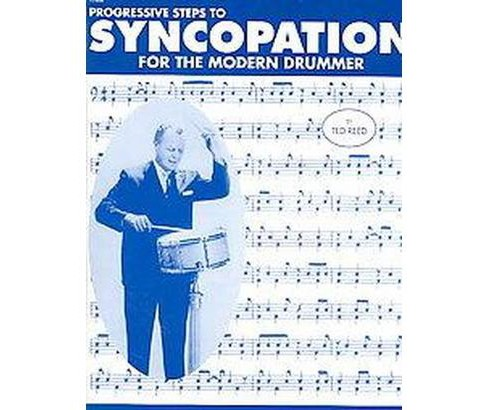 Progressive Steps to Syncopation for the Modern Drummer (Paperback) (Ted Reed) - image 1 of 1