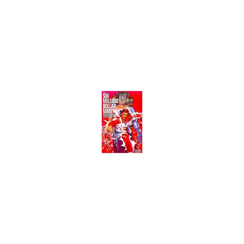 Six Million Dollar Man 1 : Season 6 (Paperback) (James Kuhoric)