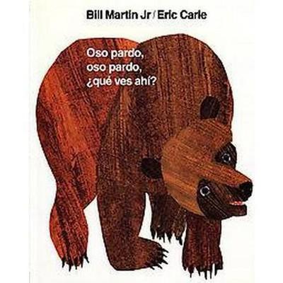 Oso Pardo, Oso Pardo, Que Ves Ahi? (Reprint)(Hardcover)(Bill Martin)