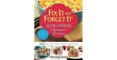 Fix-It and Forget-It Slow Cooker Champion Recipes : 450 of Our Very Best Recipes (Indexed) (Hardcover) - image 1 of 1