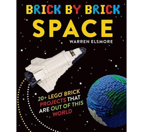 Brick by Brick Space : 20+ Lego Brick Projects That Are Out of This World (Paperback) (Warren Elsmore) - image 1 of 1