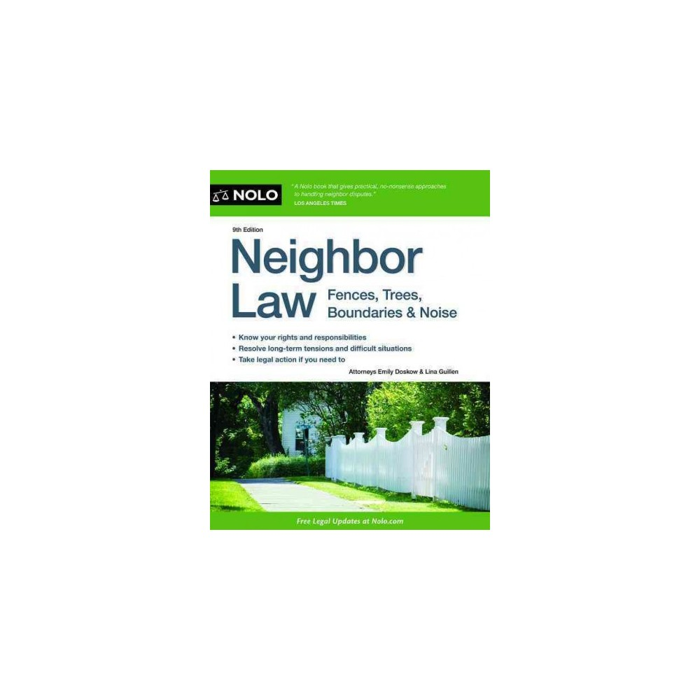 Neighbor Law : Fences, Trees, Boundaries & Noise (Paperback) (Emily Doskow & Lina Guillen)