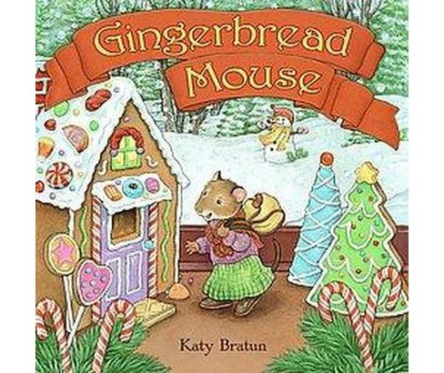 Gingerbread Mouse (Reprint) (Paperback) (Katy Bratun) - image 1 of 1