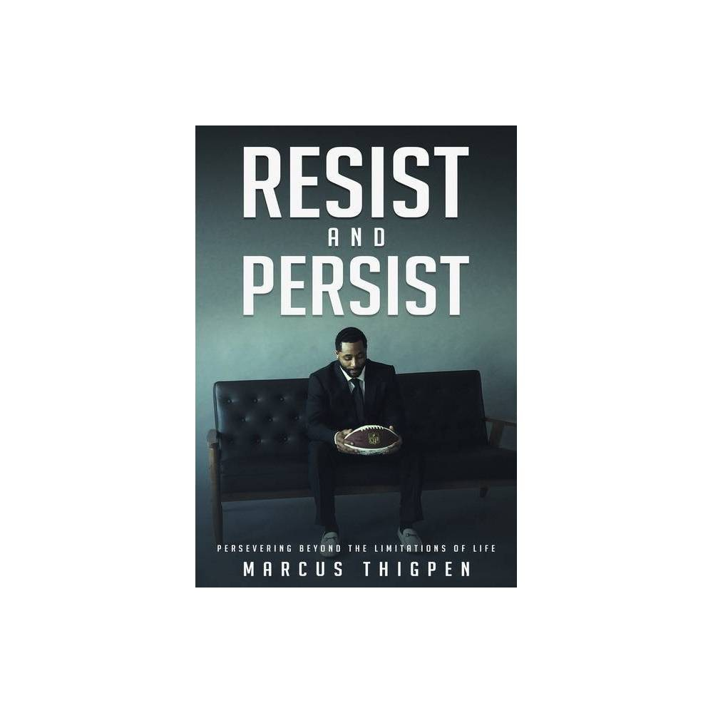 Resist And Persist By Marcus Thigpen Paperback