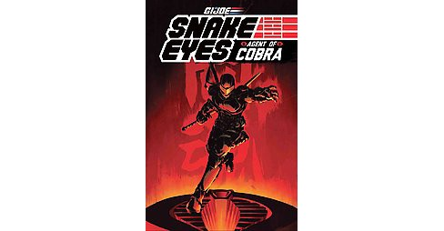 G.I. Joe : Snake Eyes, Agent of Cobra (Paperback) (Paolo Villanelli) - image 1 of 1