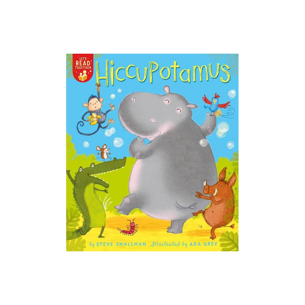 Hiccupotamus Let S Read Together By Steve Smallman Paperback