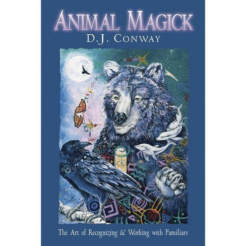 Animal Magick the Art of Recognizing and Working with Familiars - by  D J Conway (Paperback) - image 1 of 1