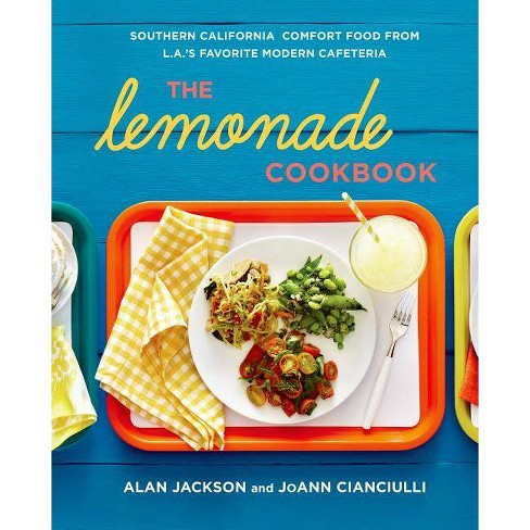The Lemonade Cookbook - by  Alan Jackson & JoAnn Cianciulli (Hardcover) - image 1 of 1