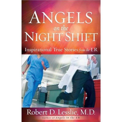 Angels on the Nightshift - by  Robert D Lesslie (Paperback)