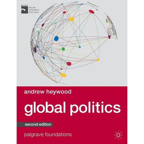 Global Politics - (Palgrave Foundations (Paperback)) 2 Edition by  Andrew Heywood (Paperback) - image 1 of 1