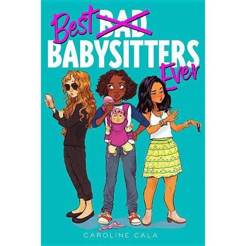 Best Babysitters Ever - by  Caroline Cala (Hardcover) - image 1 of 1