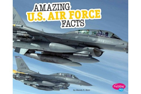 Amazing U.S. Air Force Facts (Paperback) (Mandy R. Marx) - image 1 of 1