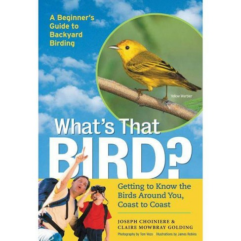 What's That Bird? - by  Joseph Choiniere & Claire Mowbray Golding (Paperback) - image 1 of 1
