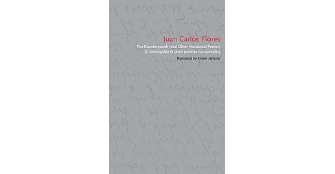 Counterpunch and Other Horizontal Poems (Paperback) (Juan Carlos Flores) - image 1 of 1