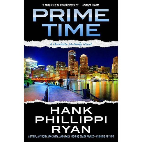 Prime Time - (Charlotte McNally Mysteries (Paperback)) by  Hank Phillippi Ryan (Paperback) - image 1 of 1