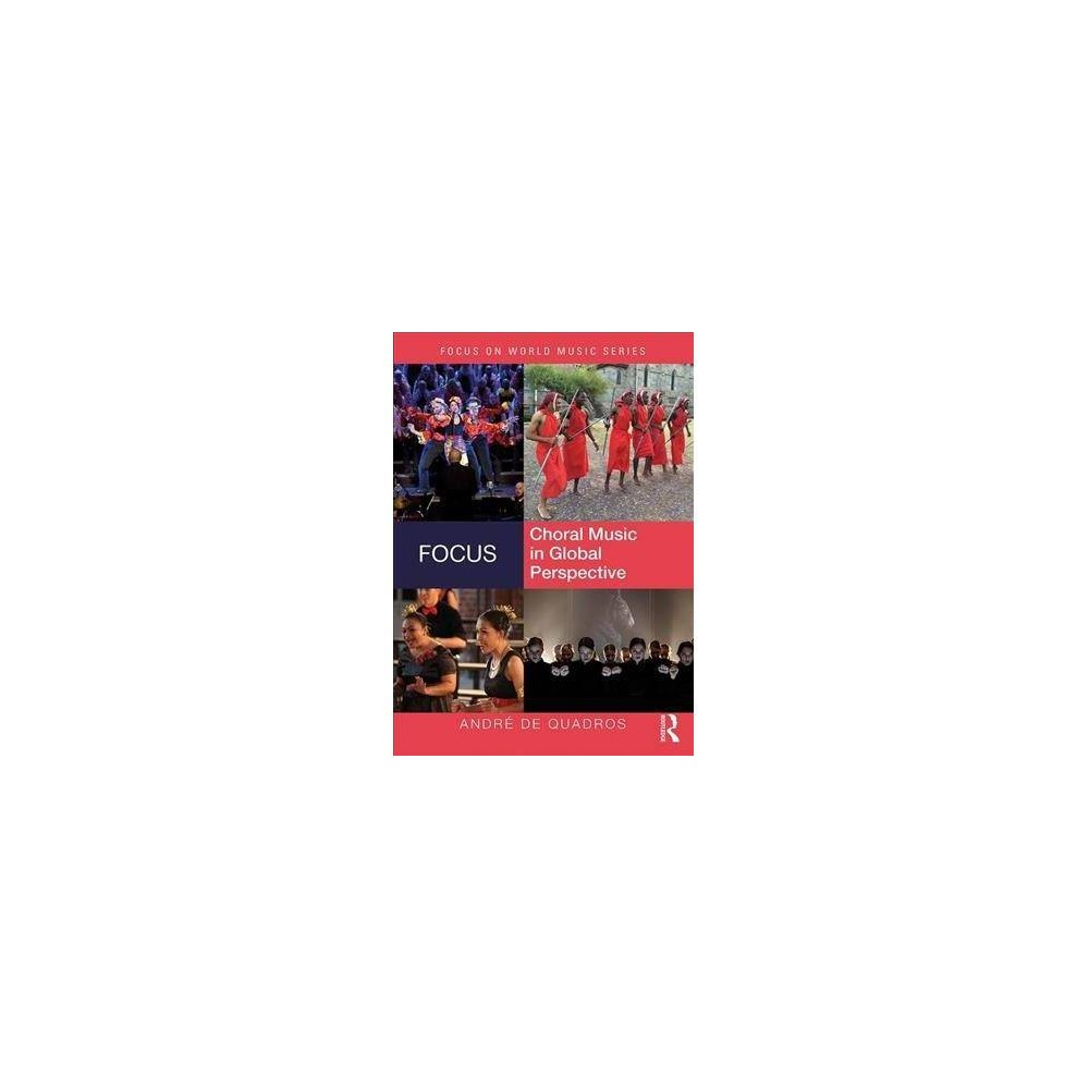Choral Music in Global Persepective - 1 (Focus on World Music) by Andr T. De Quadros (Paperback)
