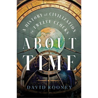 About Time - by  David Rooney (Hardcover)