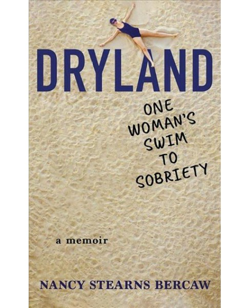 Dryland : One Woman's Swim to Sobriety (Paperback) (Nancy Stearns Bercaw) - image 1 of 1
