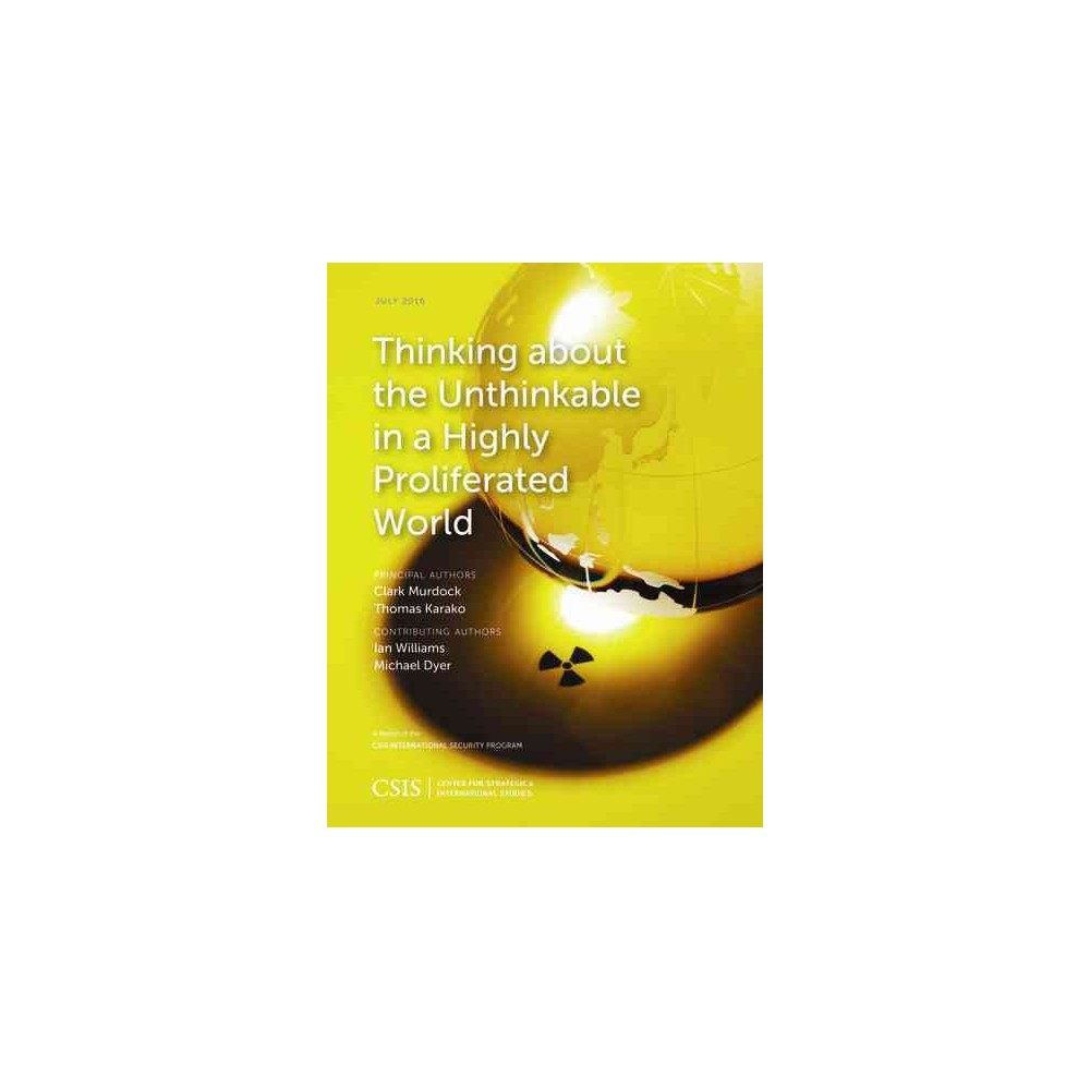Thinking About the Unthinkable in a Highly Proliferated World (Paperback) (Clark Murdock & Thomas