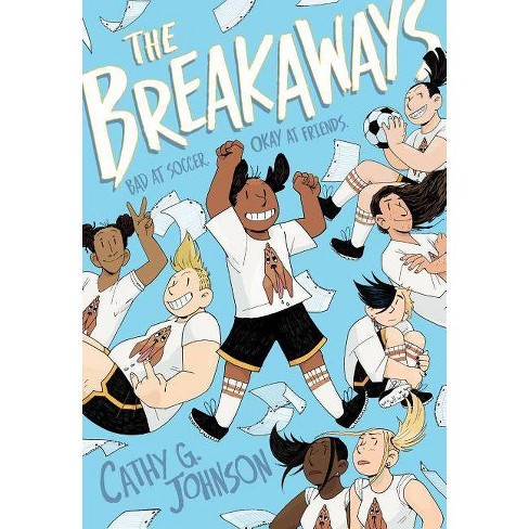 The Breakaways - by  Cathy G Johnson (Hardcover) - image 1 of 1