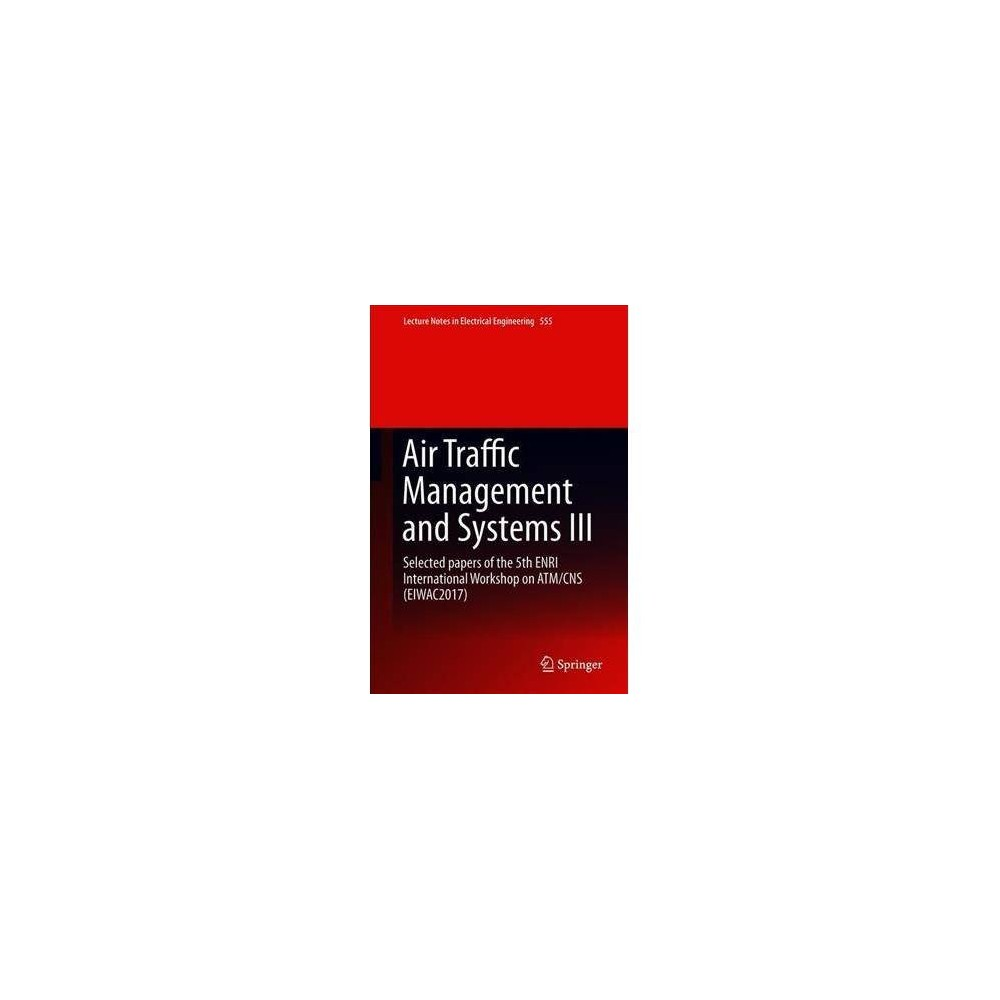 Air Traffic Management and Systems - by Electronic Navigation Research Institute (Hardcover)