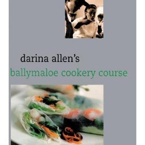 Darina Allen's Ballymaloe Cooking School Cookbook - (Hardcover) - image 1 of 1