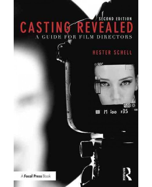 Casting Revealed : A Guide for Film Directors (Paperback) (Hester Schell) - image 1 of 1