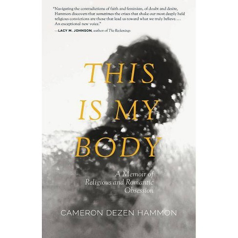 This Is My Body - by  Cameron Dezen Hammon (Paperback) - image 1 of 1