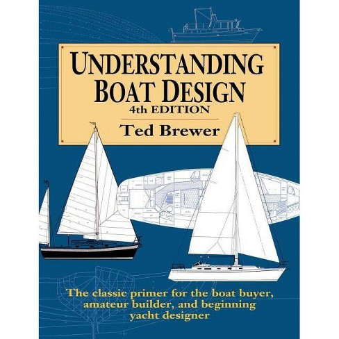 Understanding Boat Design (H/C) - 4th Edition by  Ted Brewer (Hardcover) - image 1 of 1
