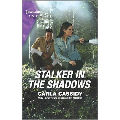 Stalker in the Shadows - by  Carla Cassidy (Paperback)