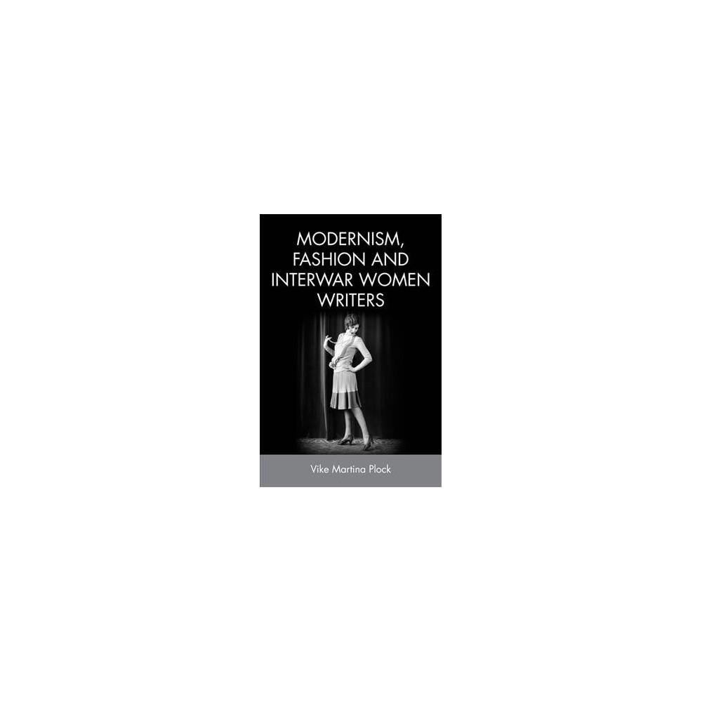 Modernism, Fashion and Interwar Women Writers (Hardcover) (Vike Martina Plock) Modernism, Fashion and Interwar Women Writers (Hardcover) (Vike Martina Plock)