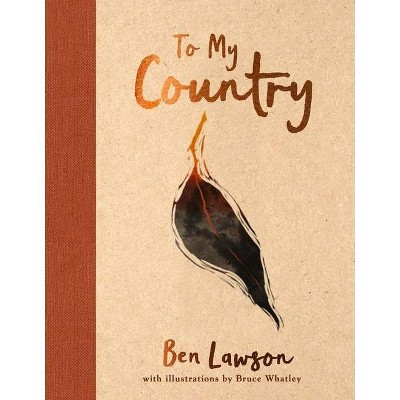 To My Country - by  Ben Lawson (Hardcover)