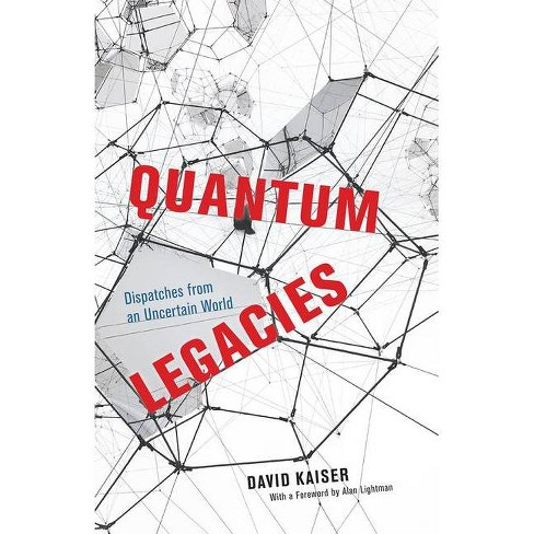Quantum Legacies - by  David Kaiser (Hardcover) - image 1 of 1