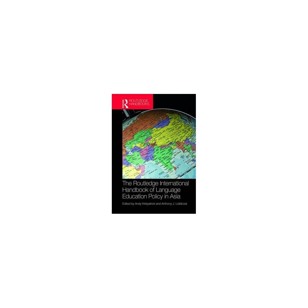 Routledge International Handbook of Language Education Policy in Asia - (Hardcover)