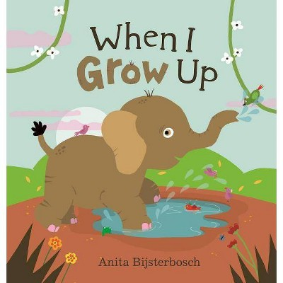 When I Grow Up - (Hardcover)