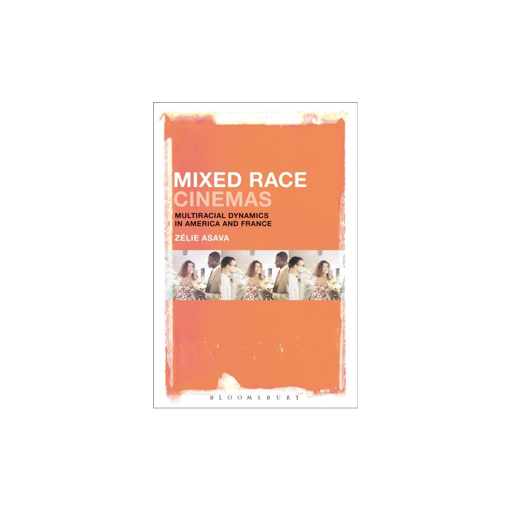 Mixed Race Cinemas : Multiracial Dynamics in America and France (Hardcover) (Zelie Asava)