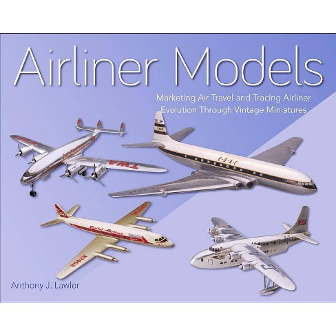 Airliner Models - by  Anthony J Lawler (Hardcover) - image 1 of 1
