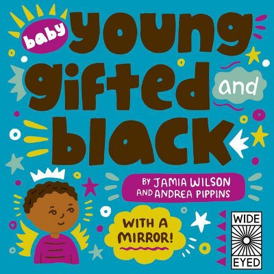 Baby Young, Gifted, and Black - by Jamia Wilson (Board Book)