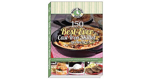 150 Best-Ever Cast Iron Skillet Recipes (Paperback) - image 1 of 1