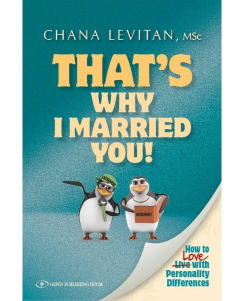Oh! That's Why I Married You! : How to Dance With Personality Differences (Paperback) (Chana Levitan) - image 1 of 1