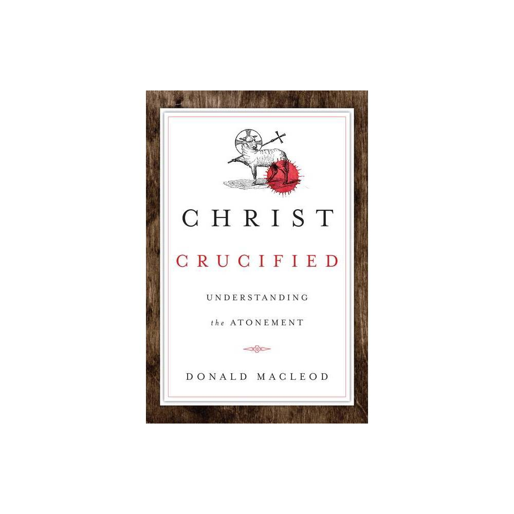 Christ Crucified By Donald Macleod Paperback