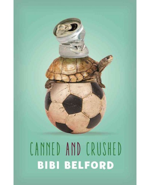 Canned and Crushed (Reprint) (Paperback) (Bibi Belford) - image 1 of 1