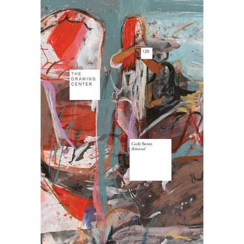 Cecily Brown: Rehearsal - (Paperback) - image 1 of 1