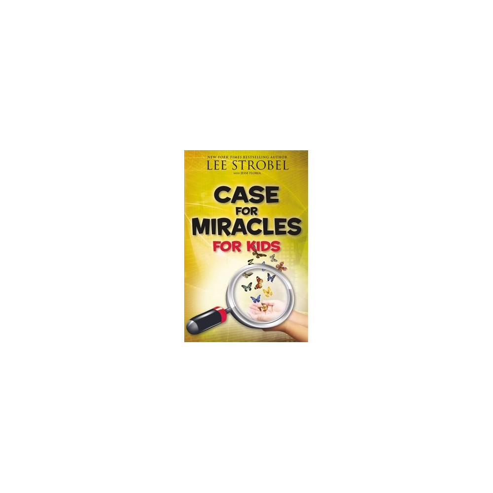 Case for Miracles for Kids - (Lee Strobel Series for Kids) (Paperback)