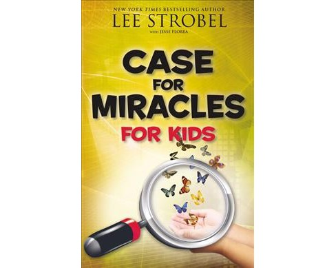 Case for Miracles for Kids -  (Lee Strobel Series for Kids) (Paperback) - image 1 of 1
