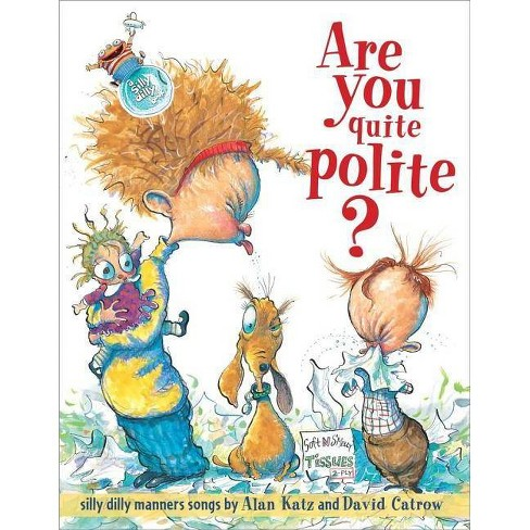 Are You Quite Polite? - by  Alan Katz (Hardcover) - image 1 of 1