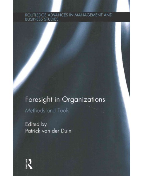 Foresight in Organizations : Methods and Tools (Paperback) (Patrick Van Der Duin) - image 1 of 1